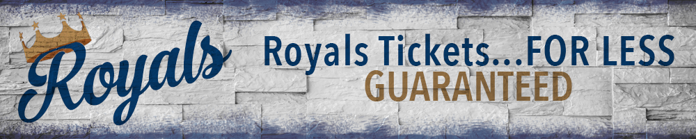 Royals Tickets... FOR LESS Guaranteed