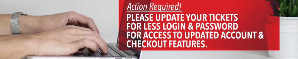 Action Required! Important Changes to Tickets For Less Account & Checkout Process